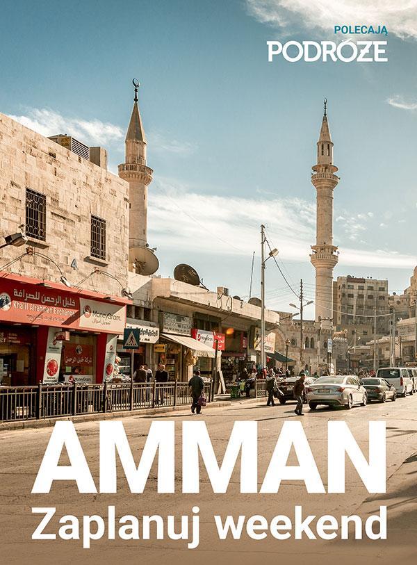 Amman - zaplanuj weekend w stolicy Jordanii