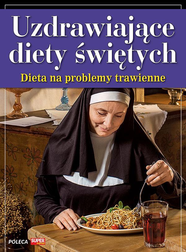 Uzdrawiające diety świętych - Dieta na problemy trawienne
