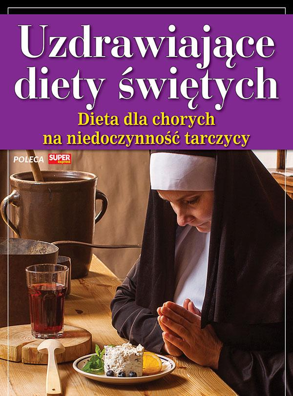 Uzdrawiające diety świętych - Dieta dla chorych na niedoczynność tarczycy